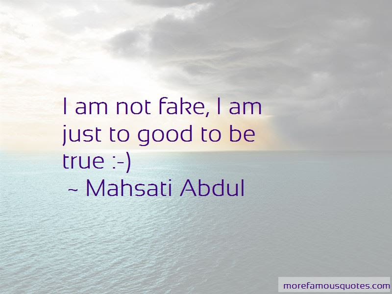 Quotes About I Am Not Fake Top 39 I Am Not Fake Quotes From Famous