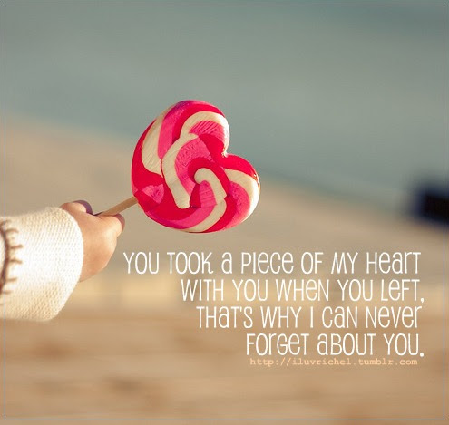 Quotes About Piece Of My Heart 51 Quotes