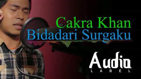 bidadari surga cakra khan youtube