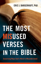 Most Misused Verses in the Bible by Eric J. Bargerhuff