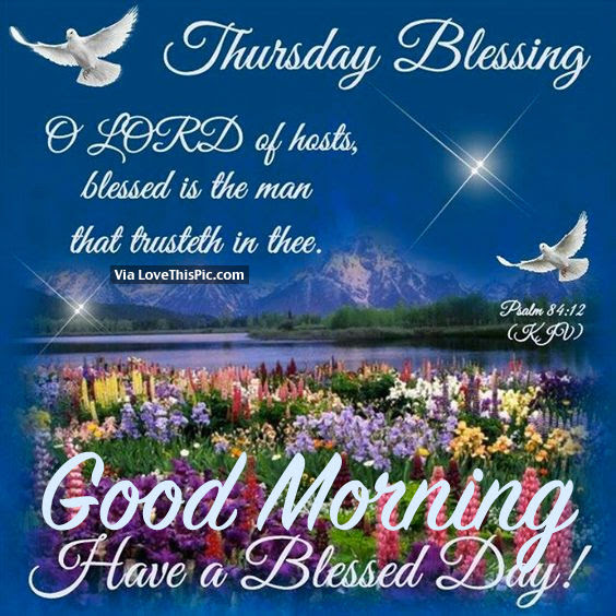 Thursday Blessing Good Morning Have A Blessed Day Pictures Photos
