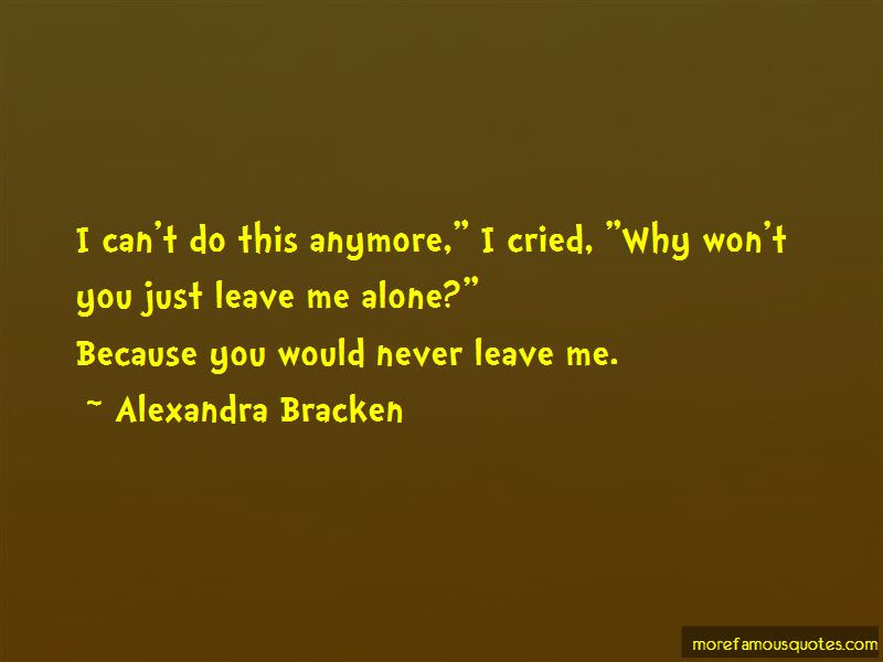Quotes About Never Leave Me Top 54 Never Leave Me Quotes From