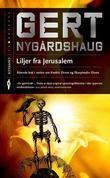 """Liljer fra Jerusalem"" av Gert Nygårdshaug"