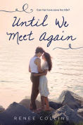 http://www.barnesandnoble.com/w/until-we-meet-again-renee-collins/1121498610?ean=9781492621164