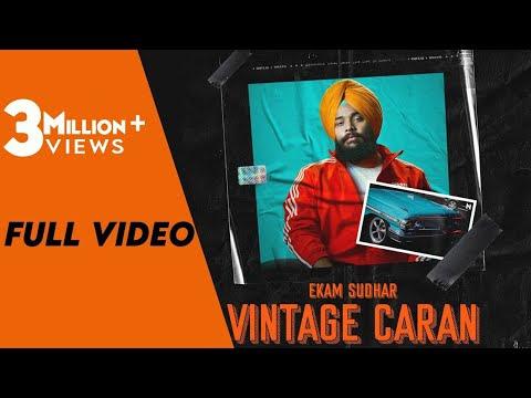 Vintage Caran(Full Video)  Ekam Sudhar   The Kidd  Teji Sandhu   Latest Punjabi Songs 2020