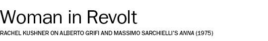 WOMAN IN REVOLT: ALBERTO GRIFI AND MASSIMO SARCHIELLI'S ANNA