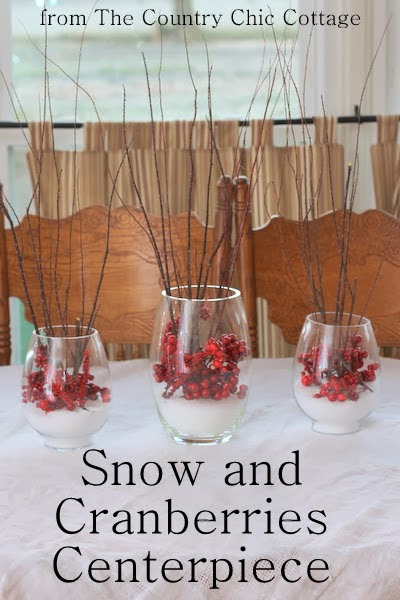 Snow and Cranberries Centerpiece - * THE COUNTRY CHIC COTTAGE (DIY ...