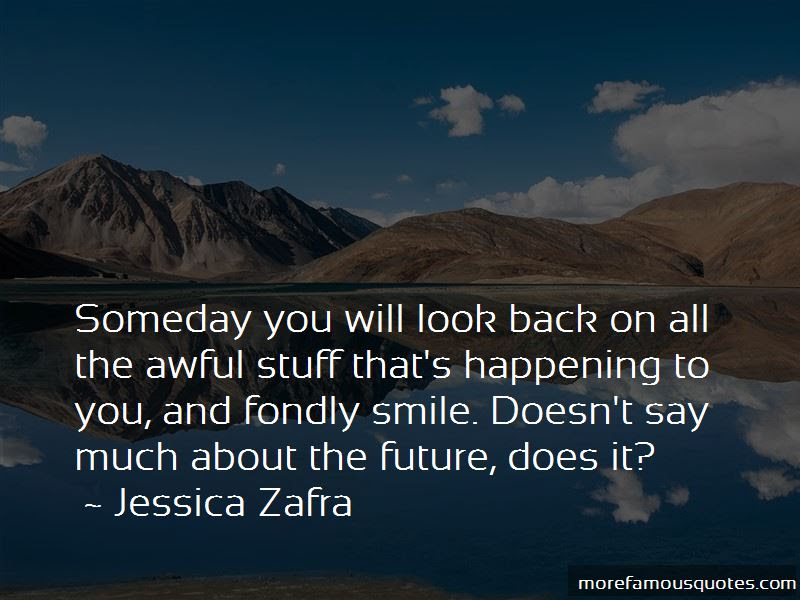 Someday You Will Look Back Quotes Top 3 Quotes About Someday You