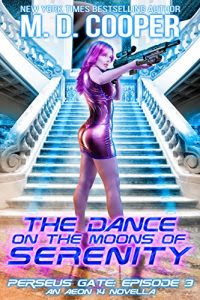 The Dance on the Moons of Serenity by M.D. Cooper