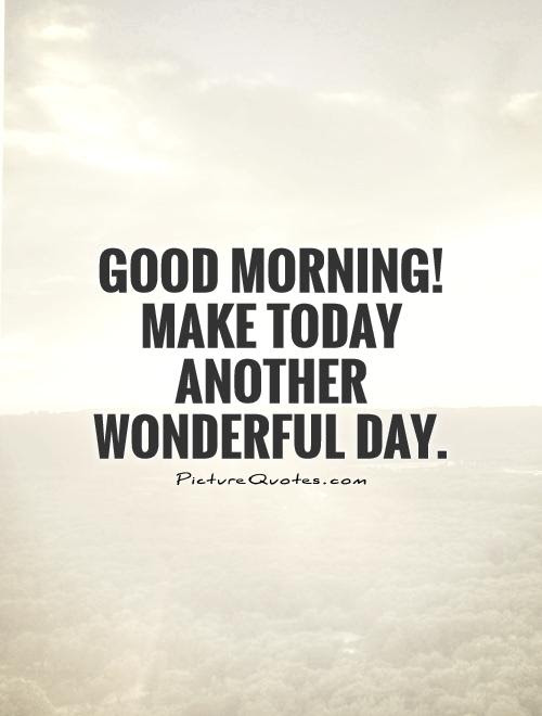 Have A Nice Day Quotes Sayings Have A Nice Day Picture Quotes