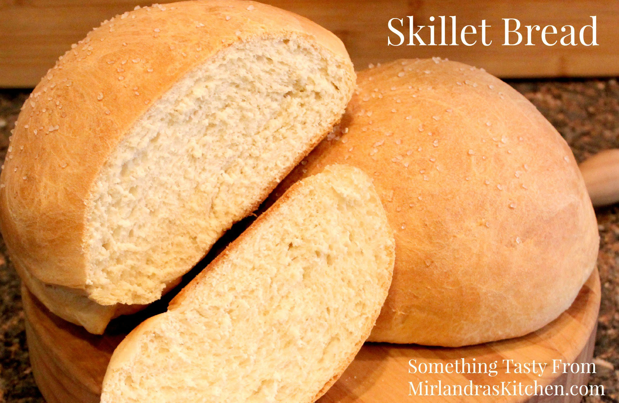 Cast Iron Skillet Bread - Mirlandra's Kitchen