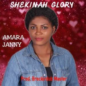 [BangHitz] Music: Amara Janny - Shekina Glory