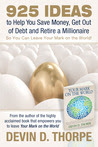 925 Ideas to Help You Save Money, Get Out of Debt and Retire A Millionaire So You Can Leave Your Mark on the World