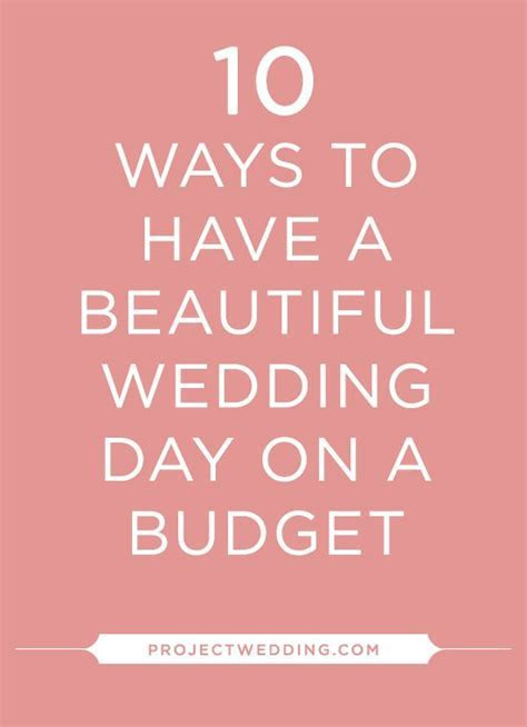 10 Ways to Have a Beautiful Wedding Day on a Budget
