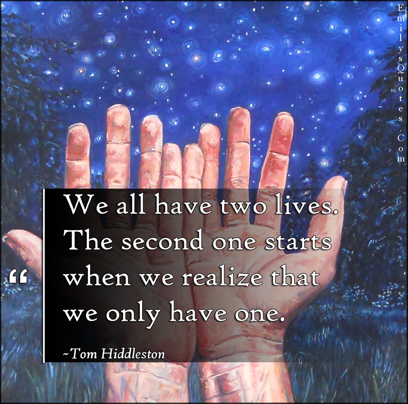 We All Have Two Lives The Second One Starts When We Realize That We