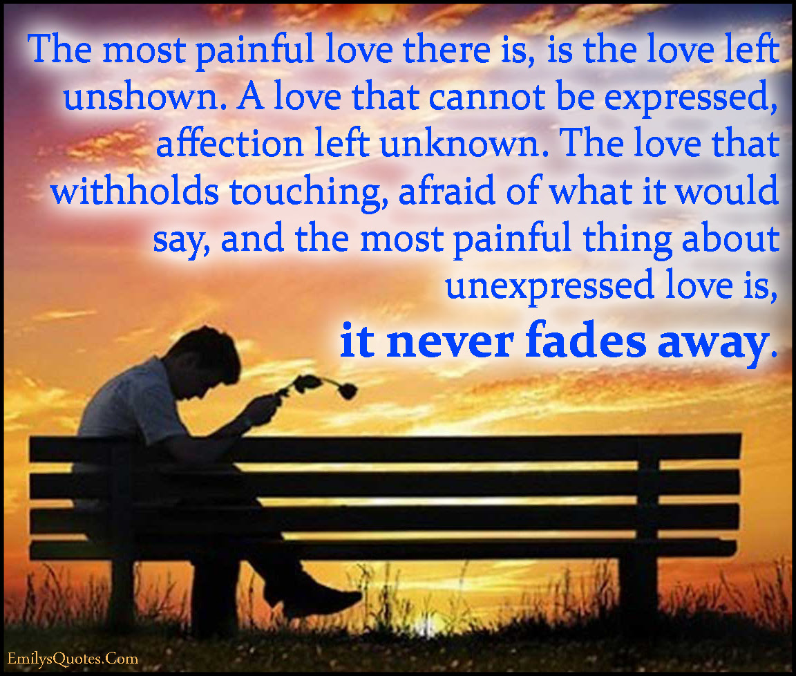 painful pain love unshown expressed withholds touching ""