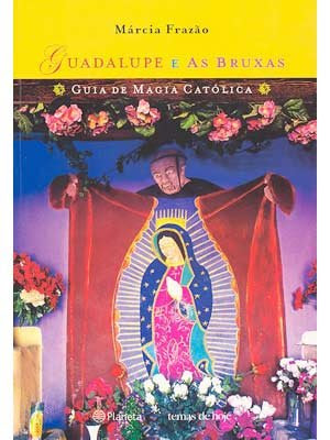Guadalupe, a Santíssima Mestiça