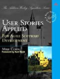 User Stories Applied: For Agile Software Development, by Mike Cohn
