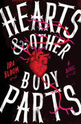 Title: Hearts & Other Body Parts, Author: Ira Bloom