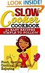 Slow Cooker: Cookbook: 32 Easy Recipe...
