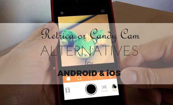 Alternatives Apps To Retrica or Candy For iOS And Android