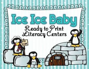 http://www.teacherspayteachers.com/Product/Ice-Ice-Baby-Ready-to-Print-Literacy-Centers-474985