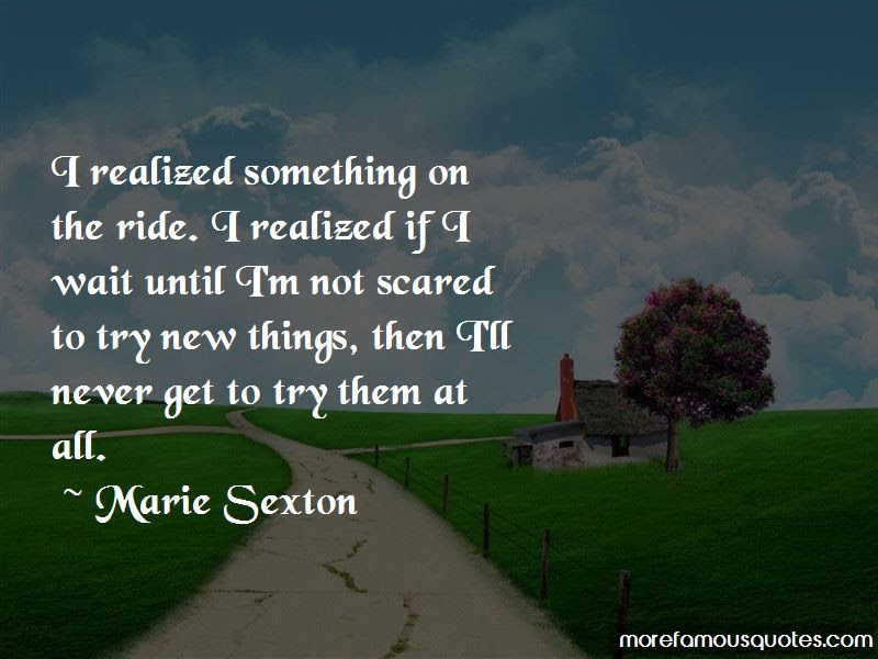 Scared To Try Something New Quotes Top 1 Quotes About Scared To Try