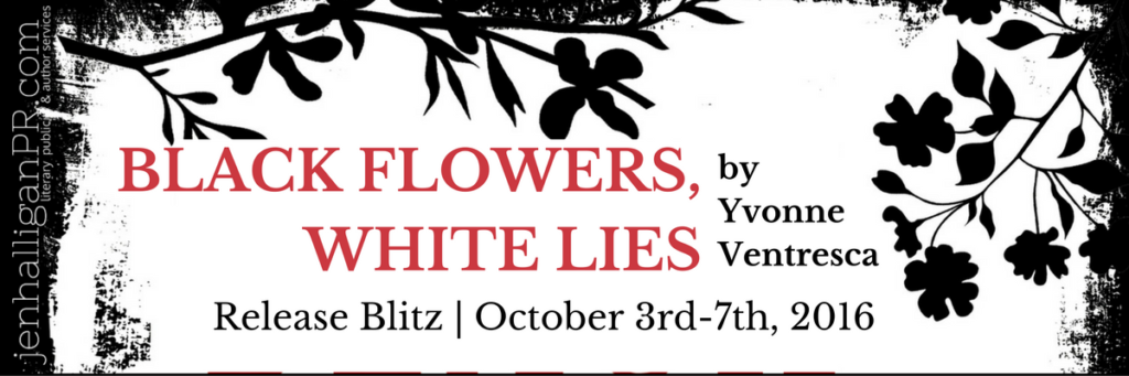 Black Flowers, White Lies | Release Blitz | JenHalliganPR.com