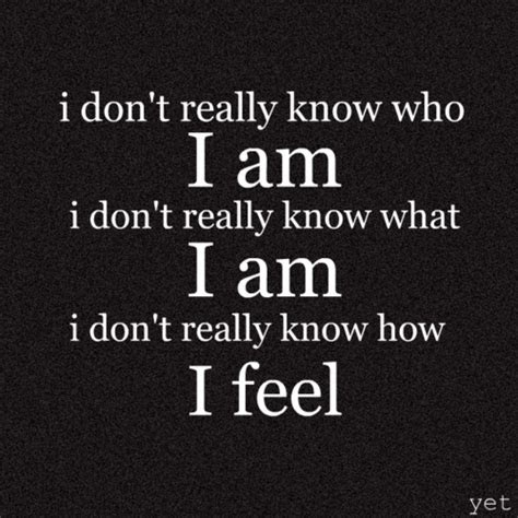 Know Who I Am Quotes