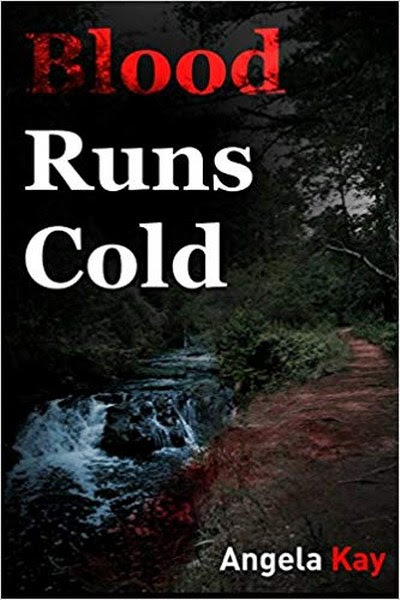 Book Cover for crime thriller Blood Runs Cold from The Cases of Lieutenant DeLong series by Angela Kay .