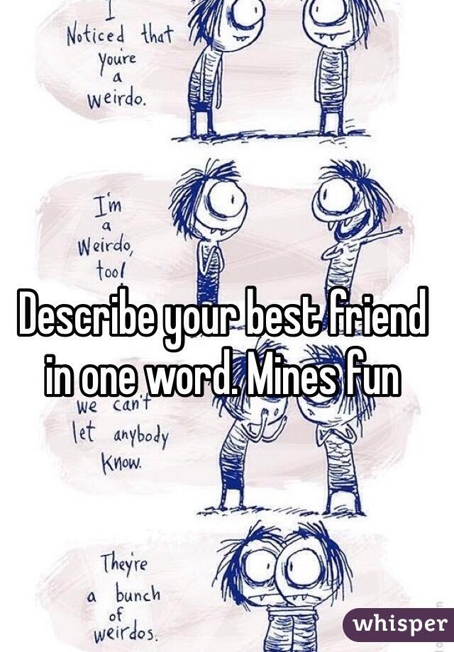 Describe Your Best Friend In One Word Mines Fun