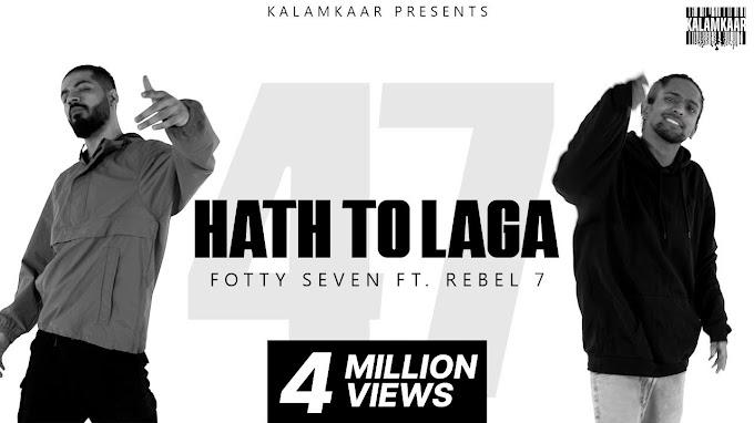 FOTTY SEVEN - HAATH TOH LAGA LYRICS ft. REBEL 7 | ASLI INDEPENDENT EP | KALAMKAAR