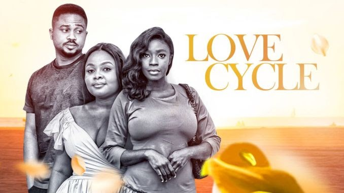 [Movie] Love Cycle – Nollywood Movie | Mp4 Download