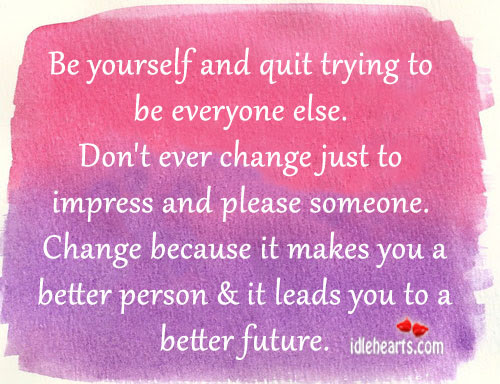 Be Yourself And Quit Trying To Be Everyone Else Future Quote