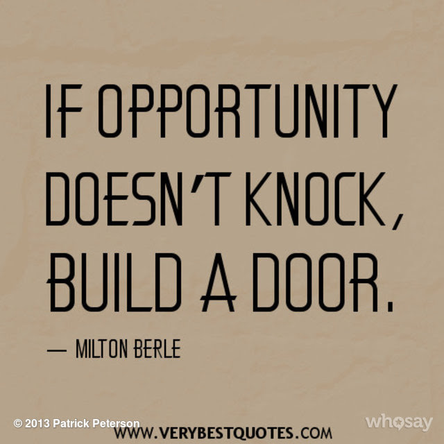 Quotes About Door Of Opportunity 108 Quotes