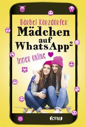 Whatsapp 2 : Immer online / Mädchen auf WhatsApp Bd.2 von