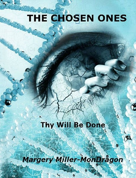 Book Cover for  medical thriller The Chosen Ones:  Thy Will Be Done by Margery Miller-MonDragon.