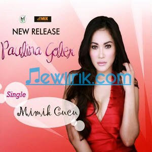 lirik Paulina Goler - Mimik Cucu