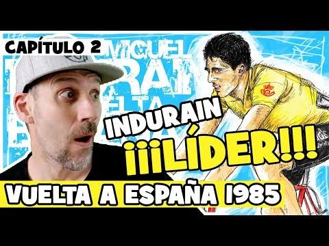 La LEYENDA de INDURAIN. Capítulo 2. «LIDER de la VUELTA A ESPAÑA 1985» - Alfonso Blanco