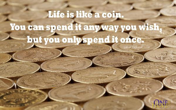 Life Is Like A Coin Onehope