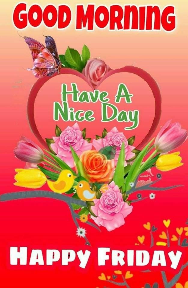 Nice Day Happy Friday Good Morning Image Pictures Photos And