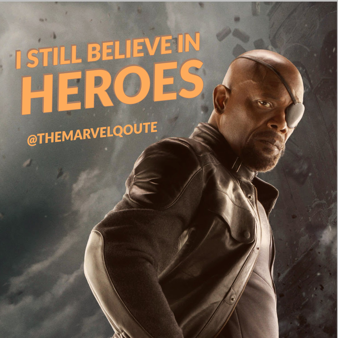 I Still Believe In Heroes Marvel Quotes