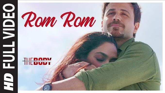 Rom Rom Song | The Body | Rishi K, Emraan H, Sobhita, Vedhika | Sunny, Shamir T, Sameer A - Sunny Lyrics