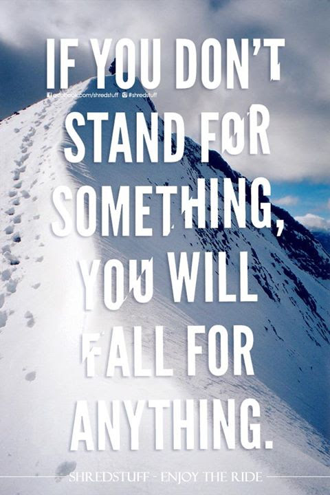 If You Stand For Nothing Youll Fall For Anything College Quote