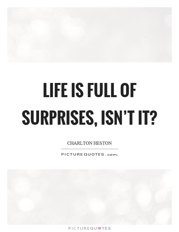 Life Is Full Of Surprises Isnt It Picture Quotes