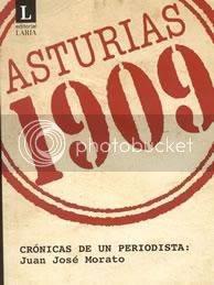 CASTILLO, Santiago: Juan José Morato, Asturias 1909. Crónicas de un periodista. Ed. Laria.