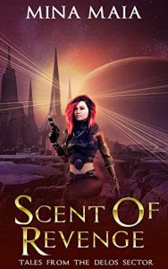 Scent of Revenge by Mina Maia