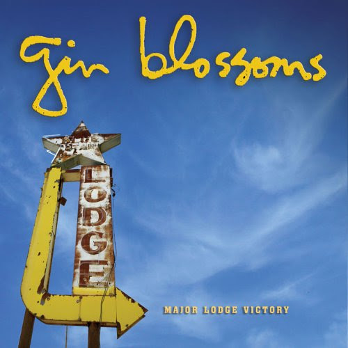 Major Lodge Victory - Gin Blossoms