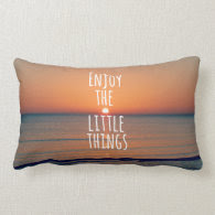 Inspirational Enjoy the Little Things Quote Throw Pillow