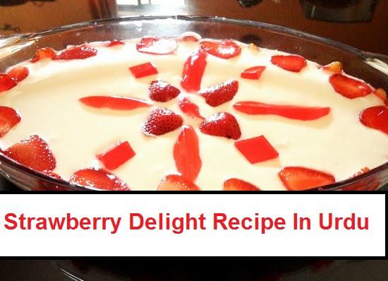 Strawberry Delight Recipe In Urdu Urdu Cookbook
